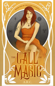 The Call of Magic – Book One of the Fool's Journey by A. R. C.