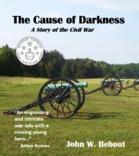 The Cause of Darkness– A Story of the Civil War by John W. Bebout