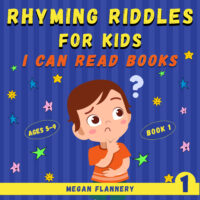 FREE: Rhyming Riddles for Kids Ages 5-9. I Can Read Books by Megan Flannery