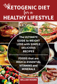 FREE: The Ketogenic Diet for a Healthy Lifestyle by William Moore