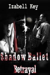 FREE: Shadow Ballet- Betrayal by izabell key