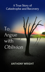 To Argue With Oblivion by Anthony Wright