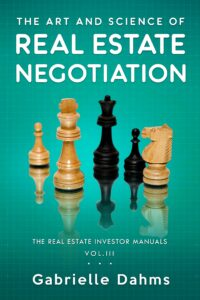 The Art and Science of Real Estate Negotiation by Gabrielle Dahms