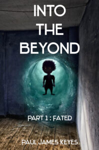 FREE: Fated (Into the Beyond, Part 1) by Paul Keyes