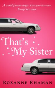 That's My Sister by Roxanne Rhaman