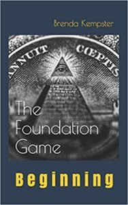The Foundation Game, Beginning by Brenda Kempster