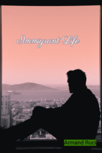 FREE: Immigrant Life by Armand Ruci