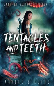 FREE: Tentacles and Teeth by Ariele Sieling