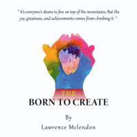FREE: The born to create by Lawrence Mclendon