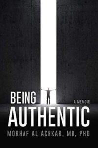 FREE: Being Authentic: A Memoir by Morhaf Al Achkar