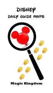 FREE: Disney Daily Guide Maps – Magic Kingdom by Chuck Hagy
