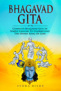 FREE: Bhagavad Gita : Complete Bhagavad Gita In Simple English To Understand The Divine Song Of God by Indra Bisht