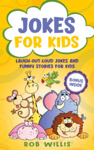 FREE: Jokes for Kids: Laugh-out-loud jokes and funny stories for kids by Rob Willis