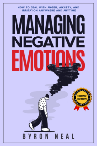 FREE: Managing Negative Emotions by Byron Neal
