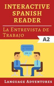 FREE: Interactive Easy Spanish Reader: La Entrevista de Trabajo – A2 – intermediate (Spanish Edition) by Language Adventures