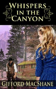 WHISPERS IN THE CANYON by Gifford MacShane