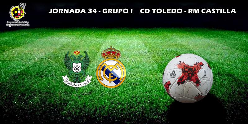 CRÓNICA   Cristo dio la victoria al Castilla: Toledo 0 – 1 RM Castilla