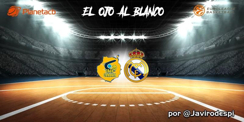 CRÓNICA   EL OJO AL BLANCO   Partido extraño con victoria necesaria: Herbalife Gran Canaria 67 – 75 Real Madrid