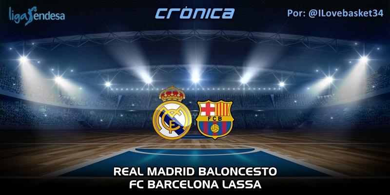 CRÓNICA   Real Madrid 76 – 82 FC Barcelona   Liga Endesa   Jornada 24