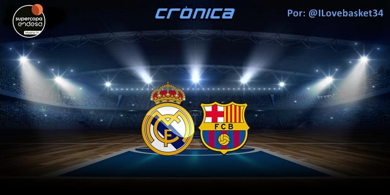 CRÓNICA   Supercampeones: Real Madrid 89 – 79 FC Barcelona
