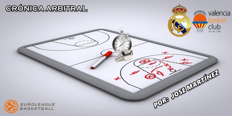CRÓNICA ARBITRAL   Real Madrid vs Valencia Basket   Euroleague   Jornada 12