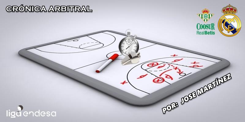 CRÓNICA ARBITRAL   Coosur Real Betis vs Real Madrid   Liga Endesa   Jornada 13