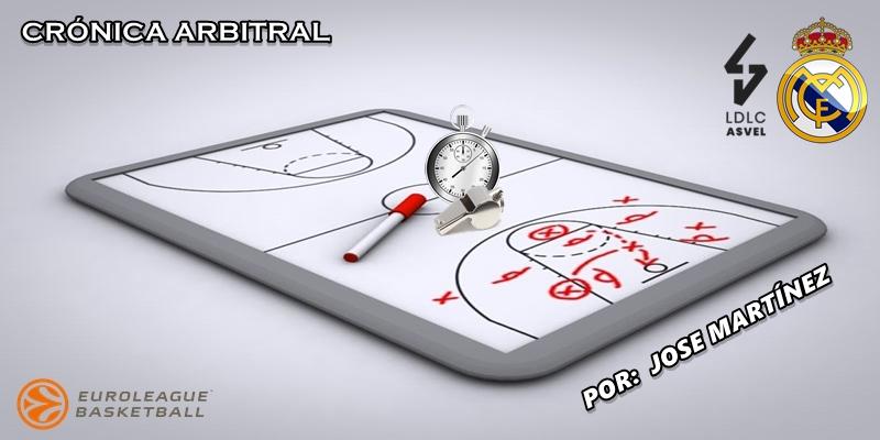 CRÓNICA ARBITRAL   ASVEL Villeurbanne vs Real Madrid   Euroleague   Jornada 17