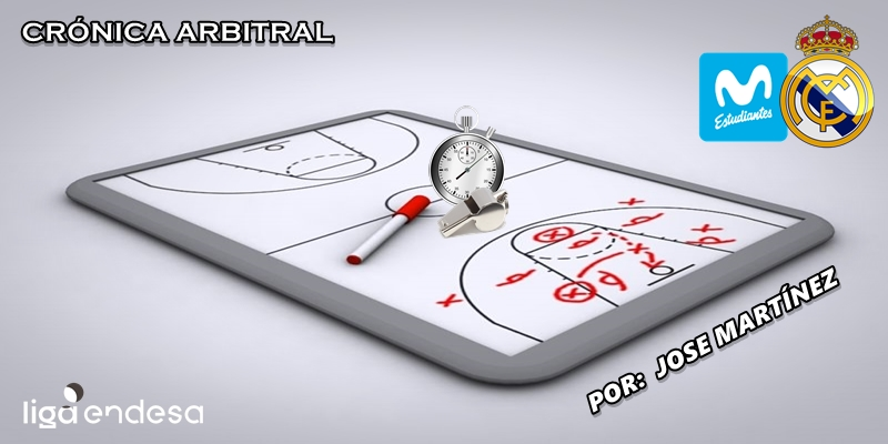 CRÓNICA ARBITRAL   Movistar Estudiantes vs Real Madrid   Liga Endesa   Jornada 17