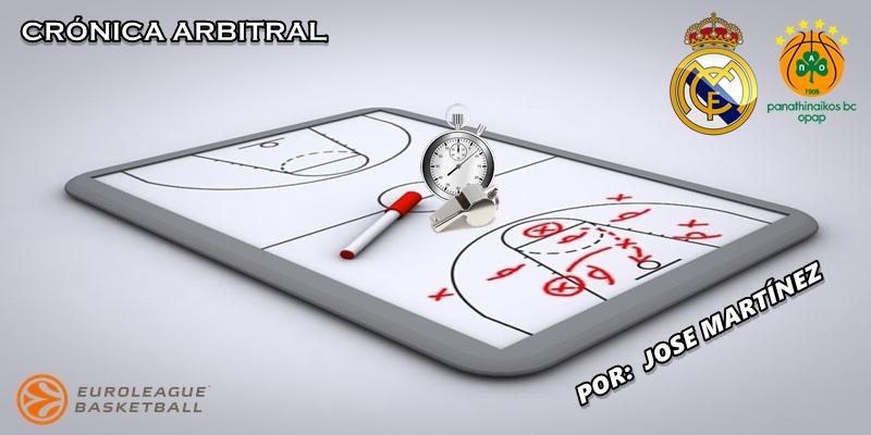 CRÓNICA ARBITRAL   Real Madrid vs Panathinaikos   Euroleague   Jornada 26