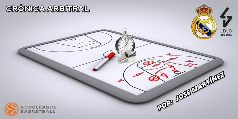 CRÓNICA ARBITRAL   Real Madrid vs ASVEL Villeurbanne   Euroleague   Jornada 28