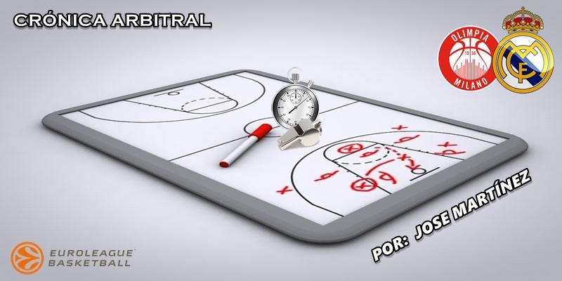 CRÓNICA ARBITRAL   Olimpia Milán vs Real Madrid   Euroleague   Jornada 27