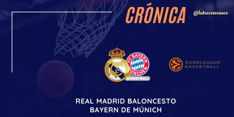 CRÓNICA | El Real Madrid sigue creciendo: Real Madrid 100 – 82 Bayern de Múnich