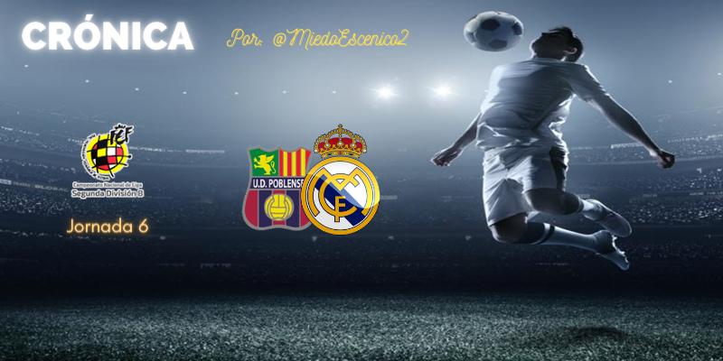 CRÓNICA   Cuesta arriba: U.D. Poblense 2 – 2 Real Madrid Castilla