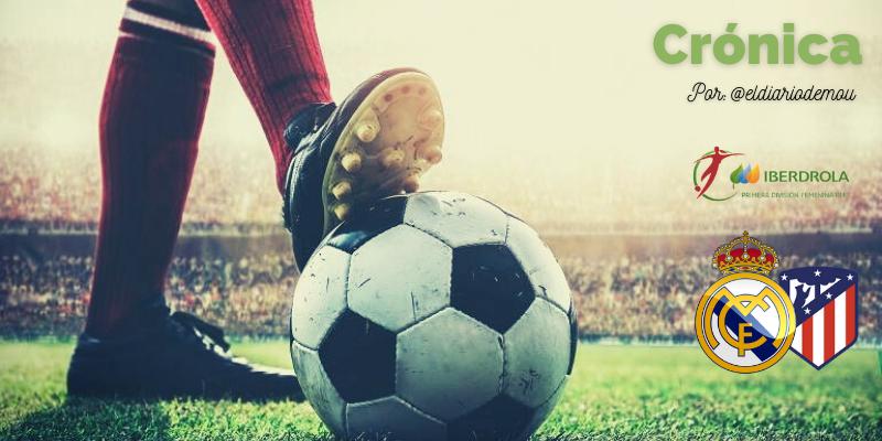 CRÓNICA | Faltó mordiente: Real Madrid Femenino 0 – 1 Atlético de Madrid