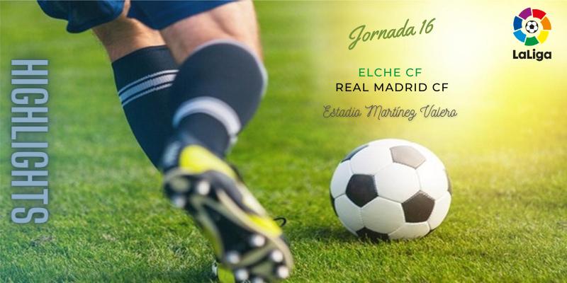 VÍDEO | Highlights | Elche vs Real Madrid | LaLiga | Jornada 16