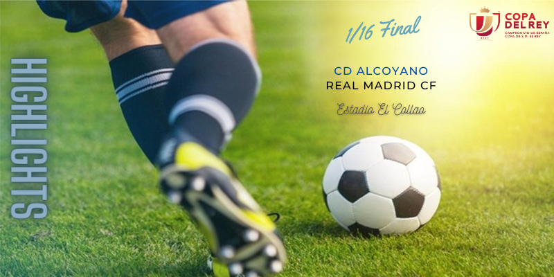 VÍDEO | Highlights | Alcoyano vs Real Madrid | Copa del Rey | 1/16 Final
