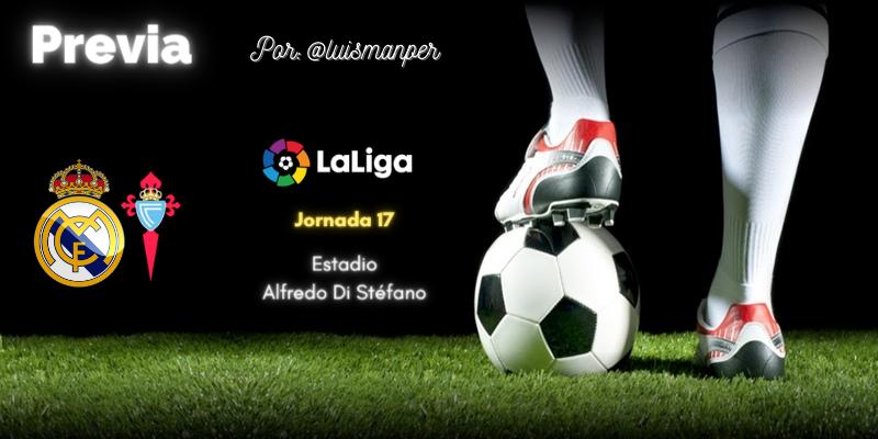 PREVIA | Real Madrid vs Celta de Vigo: Año nuevo, Liga nueva