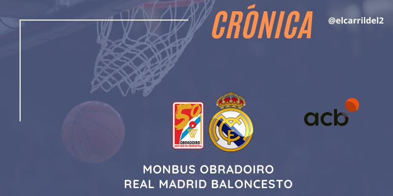 CRÓNICA | Con paso firme: Monbus Obradoiro 71 – 87 Real Madrid