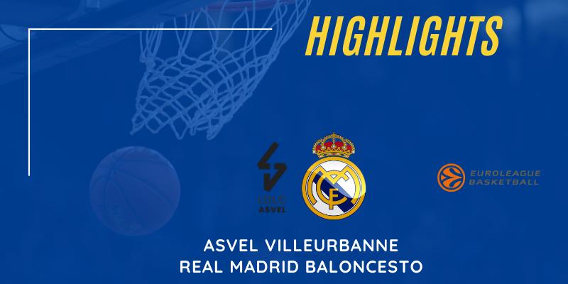 VÍDEO   Highlights   Asvel Villeurbanne vs Real Madrid   Euroleague   Jornada 31