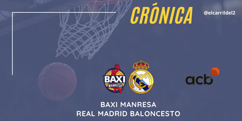 CRÓNICA | Deck al rescate: Baxi Manresa 76 – 77 Real Madrid Baloncesto