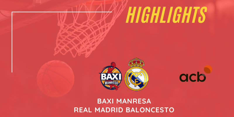 VÍDEO   Highlights   Baxi Manresa – Real Madrid Baloncesto   Liga Endesa   Jornada 28