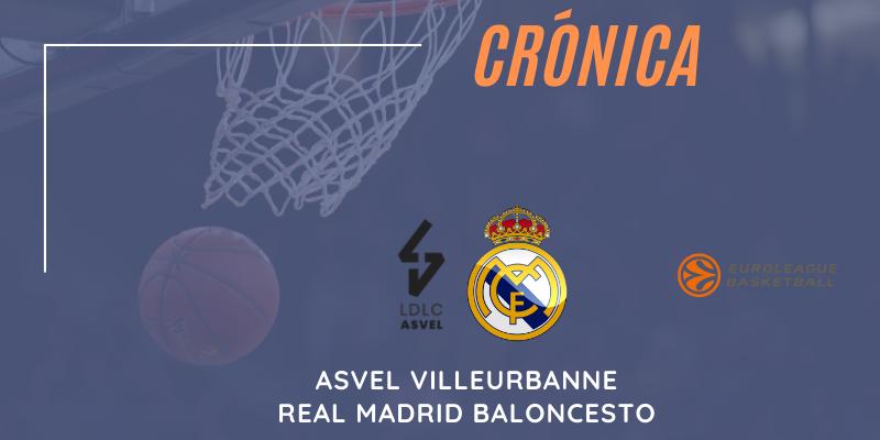 CRÓNICA | Asvel Villeurbanne 71 – 74 Real Madrid | Euroleague | Jornada 31