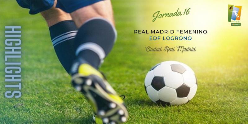 VÍDEO   Highlights   Real Madrid Femenino vs EDF Logroño   Primera Iberdrola   Jornada 16