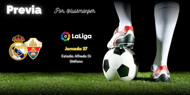 PREVIA | Real Madrid vs Elche: Vísperas de Champions