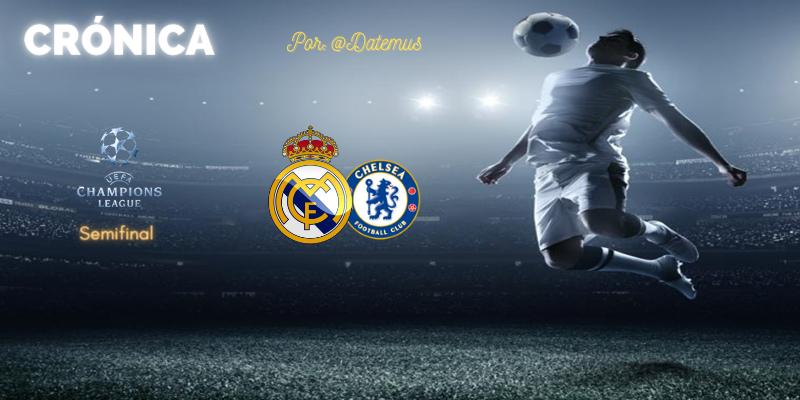 CRÓNICA   Penando bajo la lluvia: Real Madrid 1 – 1 Chelsea