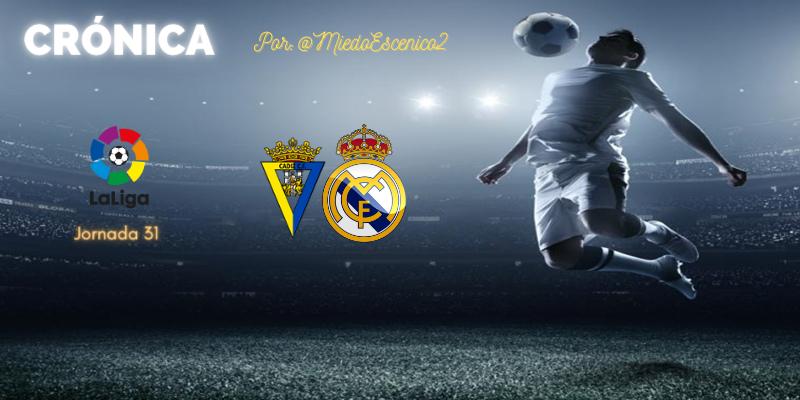 CRÓNICA   Gánatelo en el campo (II): Cádiz 0 – 3 Real Madrid