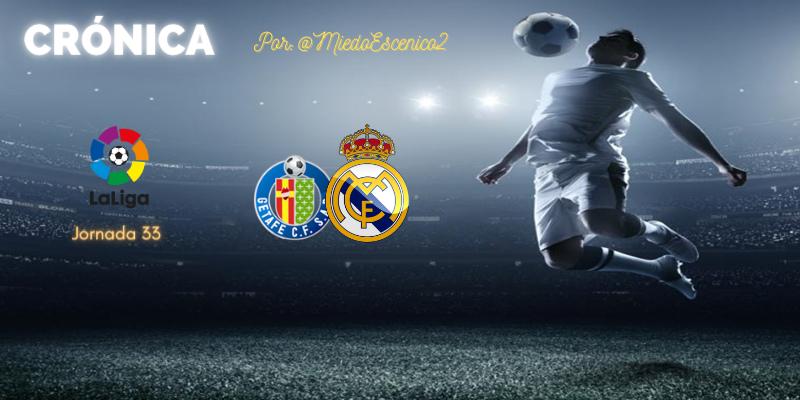 CRÓNICA   Sobrevivir y gracias: Getafe 0 – 0 Real Madrid
