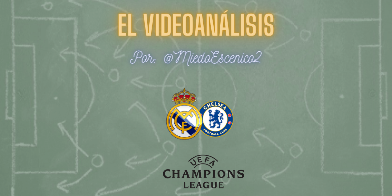 EL VÍDEOANÁLISIS | Real Madrid vs Chelsea | Mafia Champions League | Semifinal | Ida