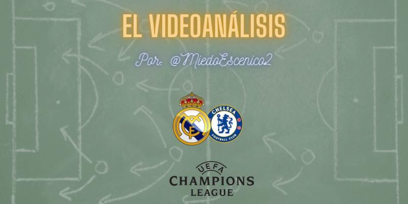 EL VÍDEOANÁLISIS   Real Madrid vs Chelsea   Mafia Champions League   Semifinal   Ida