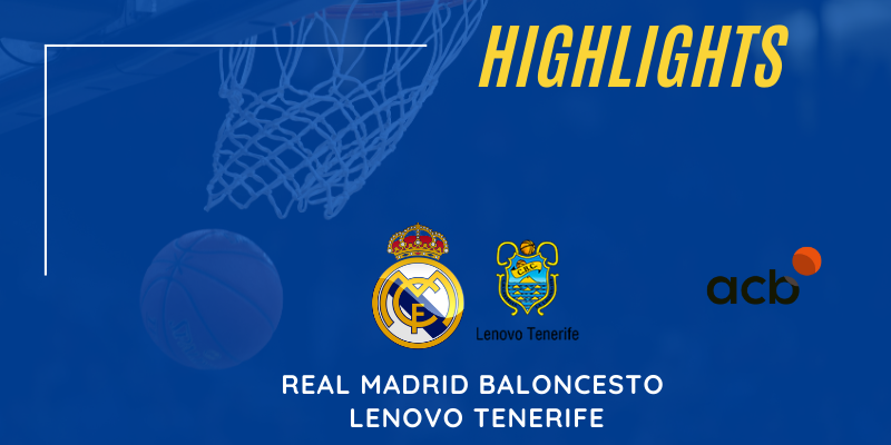 VÍDEO   Highlights   Real Madrid Baloncesto vs Lenovo Tenerife   Liga Endesa   Jornada 31